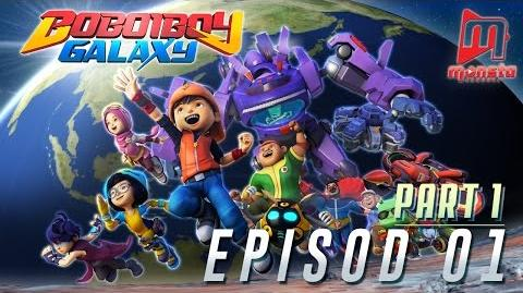 BoBoiBoy Galaxy - Episod 01 (Part 1)