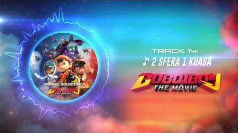 BoBoiBoy The Movie OST - Track 14 (2 Sfera 1 Kuasa)