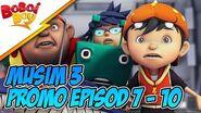 BoBoiBoy Musim 3 Promo Episod 7 - 10