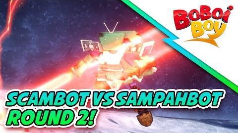 BoBoiBoy SampahBot vs Scambot Round 2