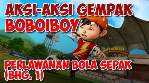 BoBoiBoy Perlawanan Bola Sepak Bahagian 1