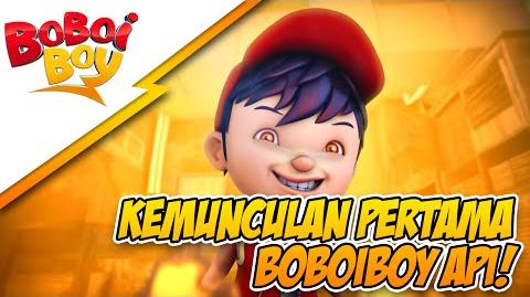 The First Appereance of BoBoiBoy Fire HD