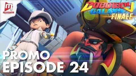 BoBoiBoy Galaxy FINALE - Promo Episod 24 (JUMAAT, 22 JUN)