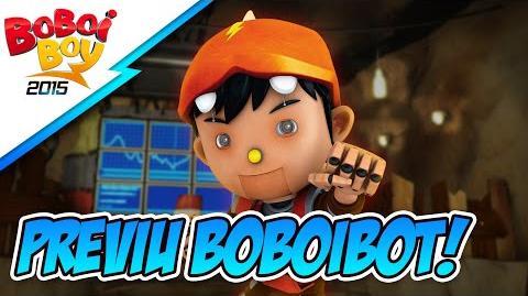 BoBoiBoy Previu BoBoiBot!