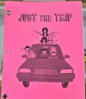 Just the Trip Script