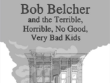 Bob Belcher and the Terrible, Horrible, No Good, Very Bad Kids