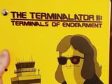 The Terminalator II: Terminals of Endearment