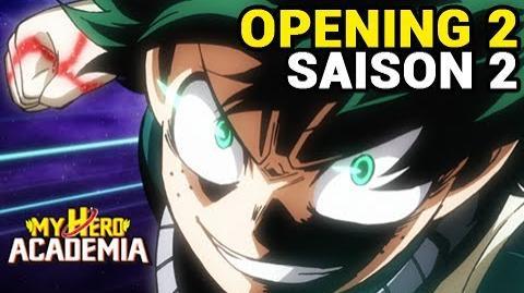 My Hero Academia saison 2 (Boku no Hero Academia 2) - Opening 2 HD
