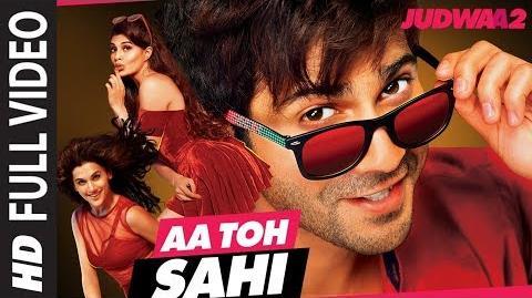 Full Video- Aa Toh Sahii Song - Judwaa 2 - Varun - Jacqueline - Taapsee - Meet Bros - Neha Kakkar