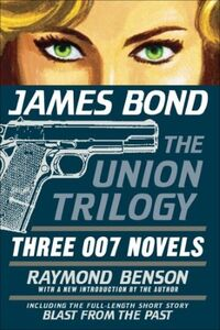 James Bond - The Union Trilogy - Three 007 Novels