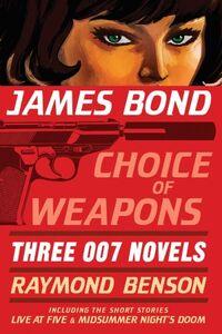 James Bond - Choice of Weapons - Three 007 Novels