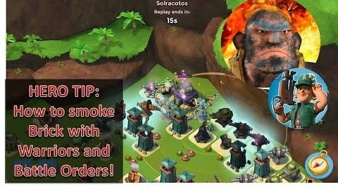 HERO TIP How to smoke Brick close with Warriors and Battle Orders Boom Beach