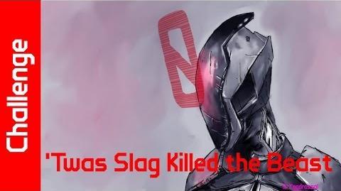 'Twas Slag Killed the Beast