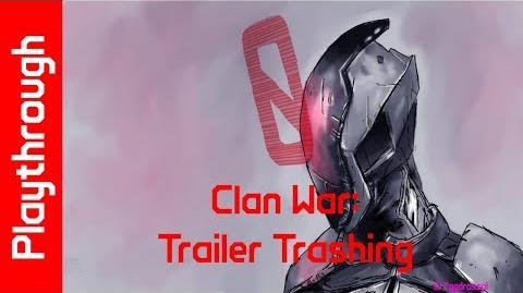 Clan War Trailer Trashing