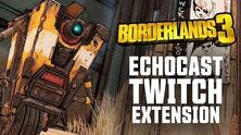 Borderlands 3 ECHOcast Twitch расширение