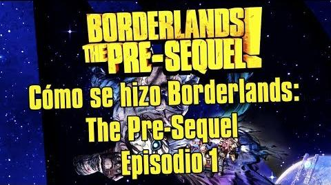 Cómo se hizo Borderlands The Pre-Sequel - Episodio 1