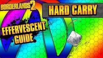Borderlands 2 Hard Carry Effervescent Relic Guide