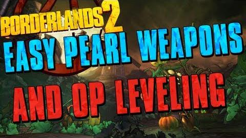 Borderlands 2 - How To Get Easy Pearlescent Weapons And OP Leveling