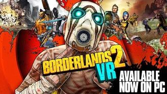Borderlands 2 VR - Now Available on PC