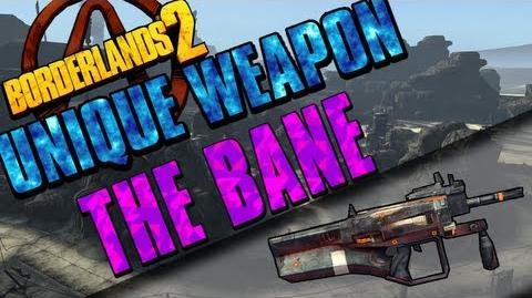 Video - Borderlands 2 - Bane - Unique Weapon | Borderlands Wiki