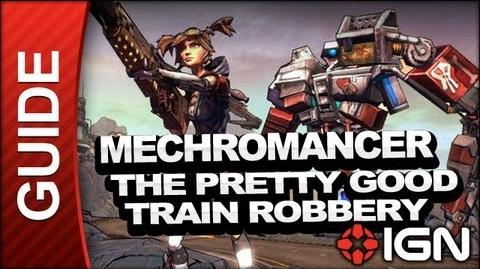 The Pretty Good Train Robbery - Mechromancer Walkthrough