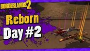 Borderlands 2 Reborn Mod Playthrough Funny Moments And Drops Day 2