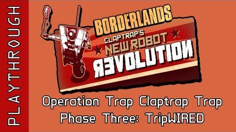 Operation Trap Claptrap Trap, Phase Three TripWIRED