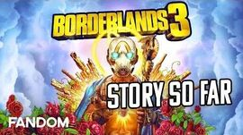 Borderlands 3 - The Story So Far