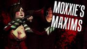 Moxxi's Maxims