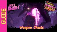 Weapon Chests Guide - Jack's Secret