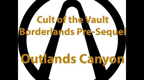 Borderlands Pre Sequel - Cult of the Vault (Outlands Canyon)