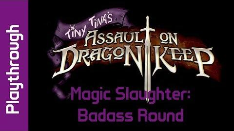Magic Slaughter Badass Round