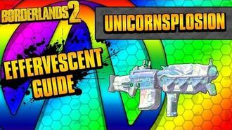 Borderlands 2 Unicornsplosion Effervescent Weapon Guide