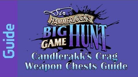 BL2 Candlerakk's Crag Weapon Chests Guide