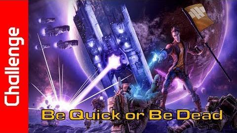 Be Quick or Be Dead