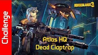 Atlas HQ Challenge Dead Claptrap
