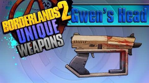 BORDERLANDS 2 *Gwen's Head* Unique Weapons Guide!!!