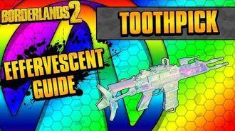 Borderlands 2 Toothpick Effervescent Weapon Guide