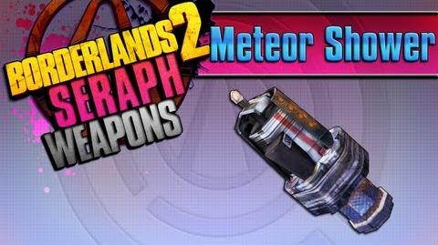 BORDERLANDS 2 *Meteor Shower* Seraph Weapons Guide!!!