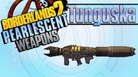 BORDERLANDS 2 *Tunguska* Pearlescent Weapons Guide!!!