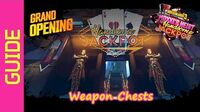 Weapon Chests Guide - Grand Opening