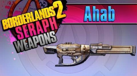 BORDERLANDS 2 *Ahab* Seraph Weapons Guide!!!