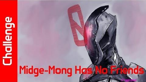 Midge-Mong Has No Friends