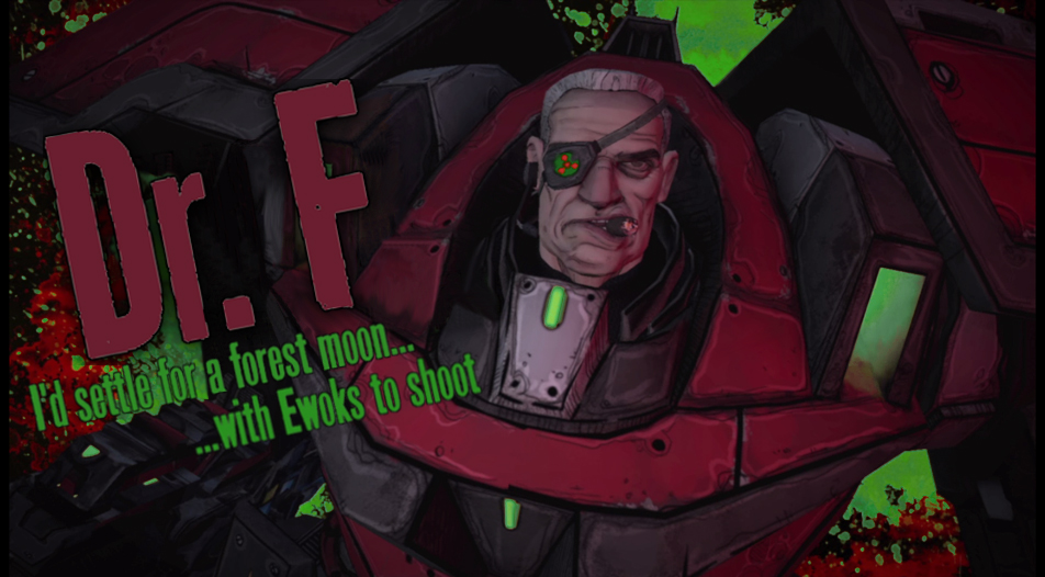 Contents of Borderlands Ringtones? are Dr. F approved. Now Push the button Frank!