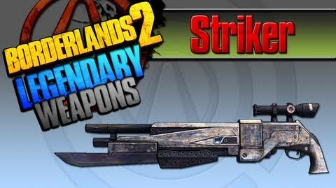 BORDERLANDS 2 *Striker* Legendary Weapons Guide