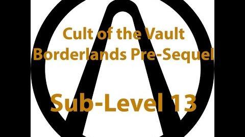 Borderlands Pre Sequel - Cult of the Vault (Sub-Level 13)