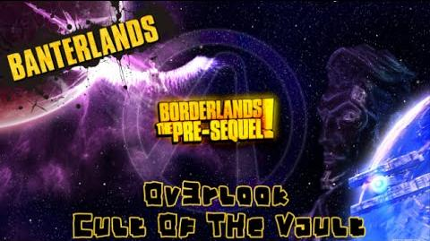 Borderlands the Pre-sequel Claptastic Voyage- OV3RLOOK Cult of the Vault Locations!