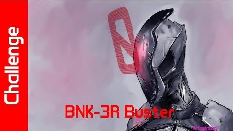 BNK 3R Buster