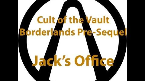 Borderlands Pre Sequel - Cult of the Vault (Jack's Office)