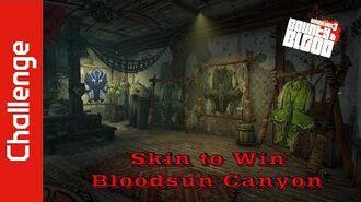 Skin to Win (Bloodsun Canyon)